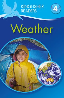 Kingfisher Readers: Weather (Level 4: Reading Alone)