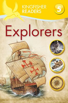 Kingfisher Readers: Explorers (Level 5: Reading Fluently)
