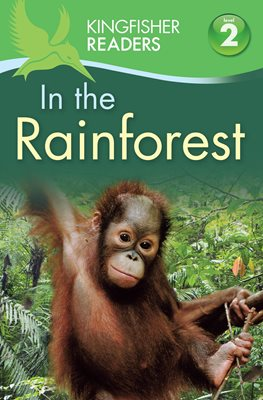 Book cover for Kingfisher Readers: In the Rainforest...