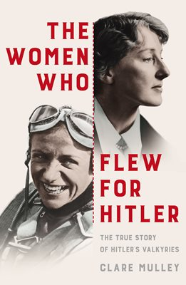 Book cover for The Women Who Flew for Hitler