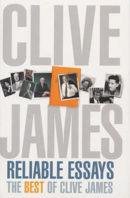 Book cover for Reliable Essays: The Best of Clive James