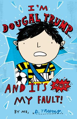 Book cover for I'm Dougal Trump... and it's not my...
