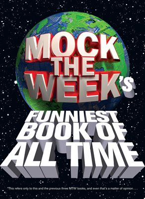 Book cover for Mock the Week's Funniest Book of All Time