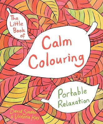 The Little Book of Calm Colouring