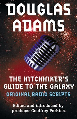 Book cover for The Hitchhiker's Guide to the Galaxy: The Original Radio Scripts