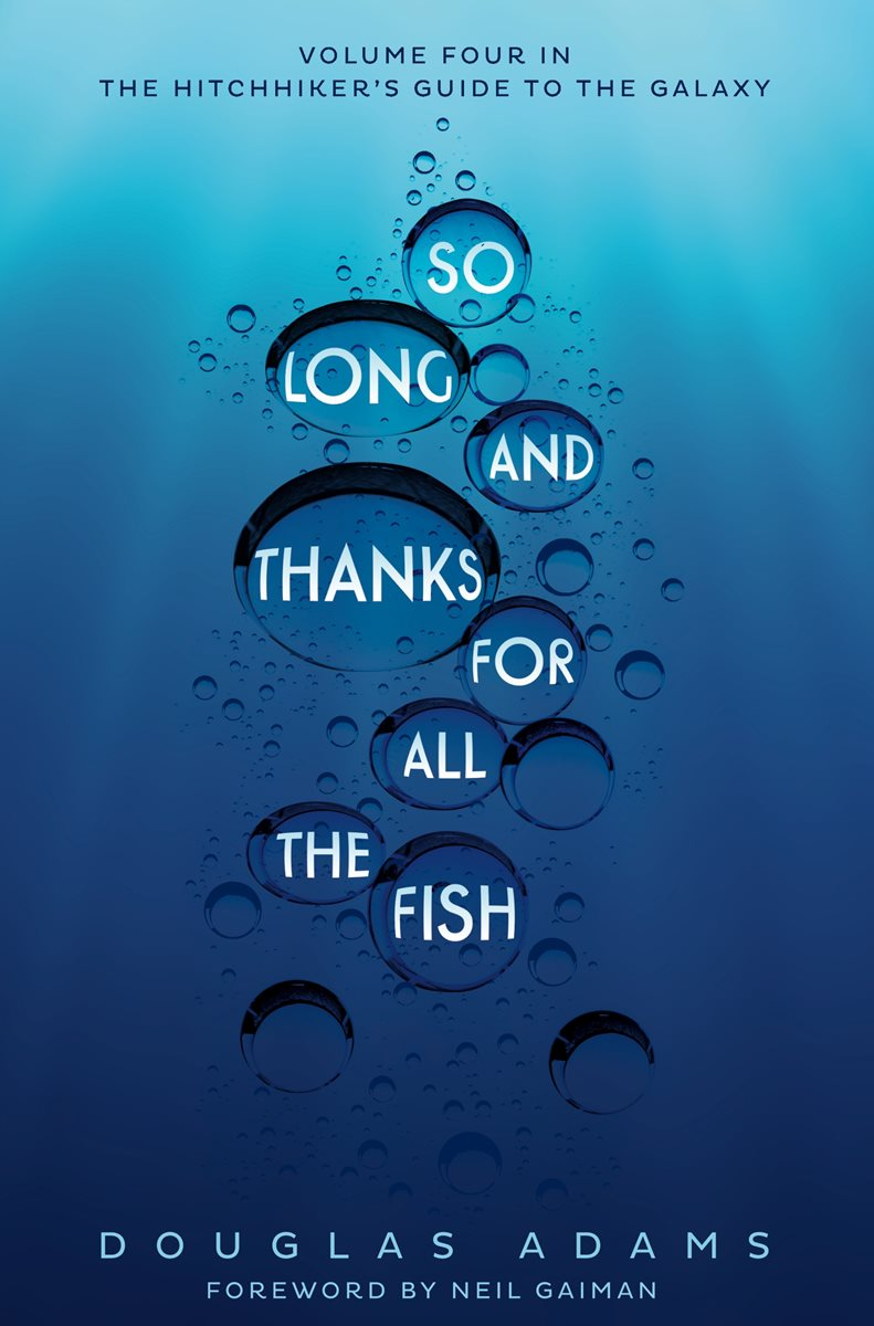 So long and thanks for all the fish by douglas adams for All the fish