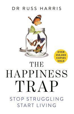 Book cover for The Happiness Trap - Stop Struggling,...