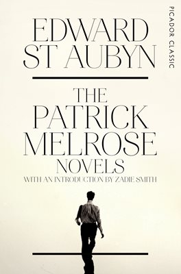 Book cover for The Patrick Melrose Novels