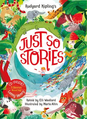 Book cover for Rudyard Kipling's Just So Stories, retold by Elli Woollard