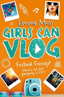 Book cover for Girls Can Vlog: Festival Frenzy