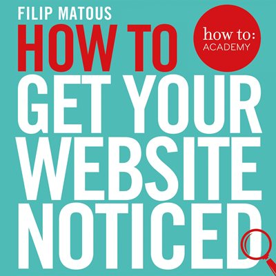 Book cover for How To Get Your Website Noticed
