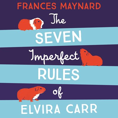 Book cover for The Seven Imperfect Rules of Elvira Carr