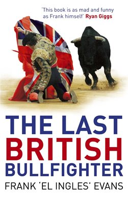 Book cover for The Last British Bullfighter