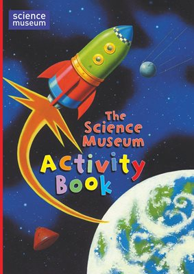 Book cover for The Science Museum Activity Book