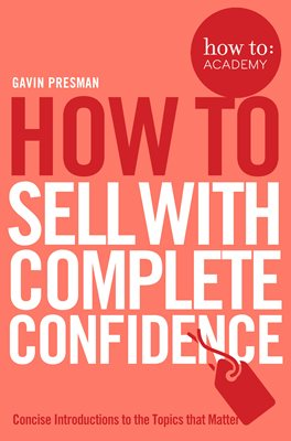 Book cover for How To Sell With Complete Confidence