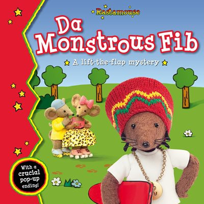 Book cover for Rastamouse: Da Monstrous Fib