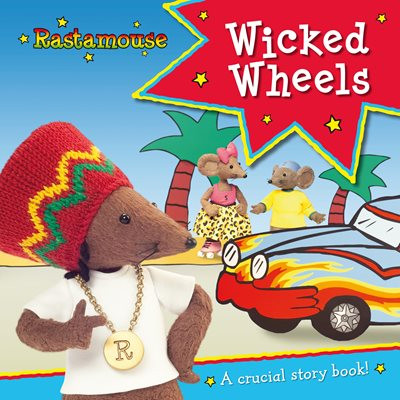 Book cover for Rastamouse: Wicked Wheels