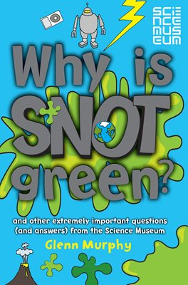 Book cover for Why is Snot Green?