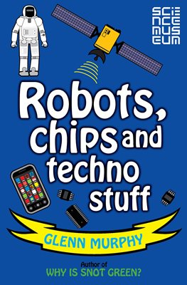 Book cover for Science: Sorted! Robots, Chips and...