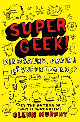 Book cover for Supergeek: Dinosaurs, Brains and...