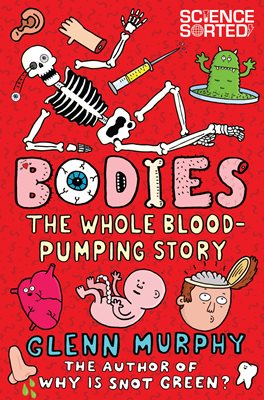 Bodies: The Whole Blood-Pumping Story
