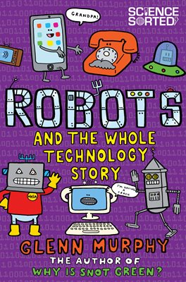 Book cover for Robots and the Whole Technology Story