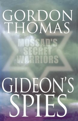 Book cover for Gideon's Spies: Mossad's Secret Warriors
