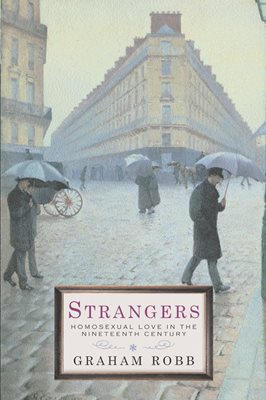 Book cover for Strangers: Homosexual Love in the Nineteenth Century