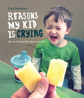 Book cover for Reasons My Kid is Crying