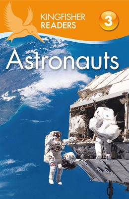 Book cover for Kingfisher Readers: Astronauts (Level 3: Reading Alone with Some Help)