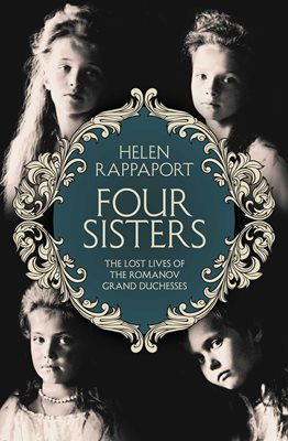 Book cover for Four Sisters:The Lost Lives of the Romanov Grand Duchesses