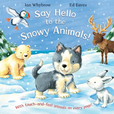 Book cover for Say Hello to the Snowy Animals!