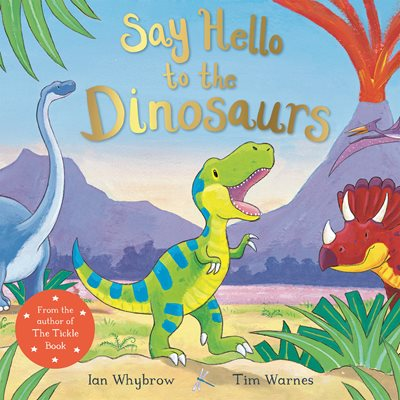 Book cover for Say Hello to the Dinosaurs!