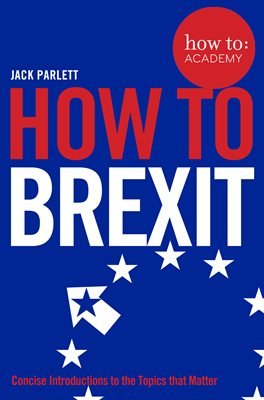 Book cover for How To Brexit