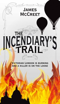 Book cover for The Incendiary's Trail