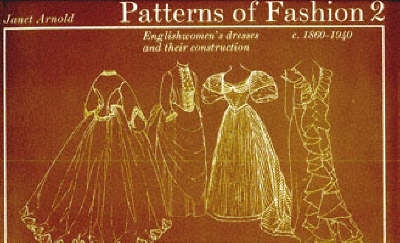 Patterns of Fashion: 1860-1940