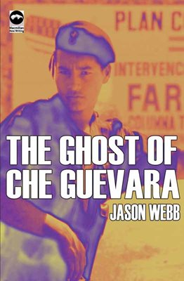 Book cover for The Ghost of Che Guevara