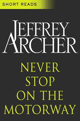 Book cover for Never Stop on the Motorway (Short Reads)
