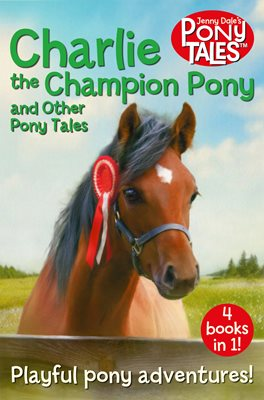 Book cover for Charlie the Champion Pony and Other Pony Tales
