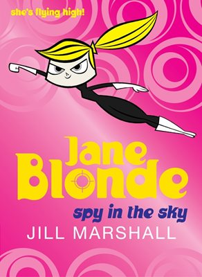 Book cover for Jane Blonde: Spy in the Sky