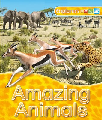 Book cover for Explorers: Amazing Animals
