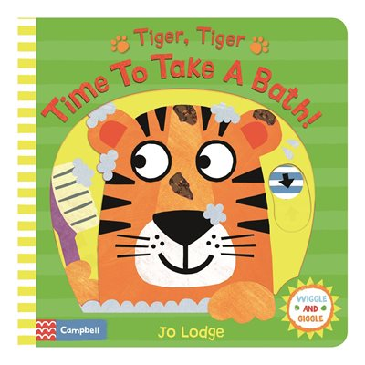 Book cover for Tiger, Tiger, Time to Take a Bath!