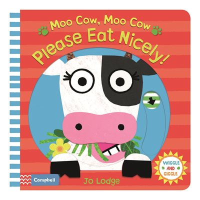 Book cover for Moo Cow, Moo Cow, Please Eat Nicely!