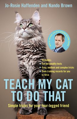 Book cover for Teach My Cat to Do That
