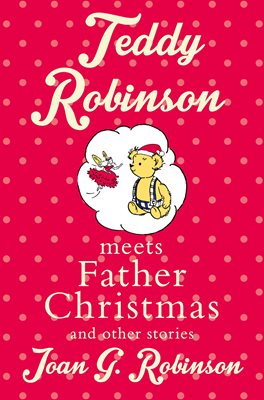 Book cover for Teddy Robinson meets Father Christmas and other stories