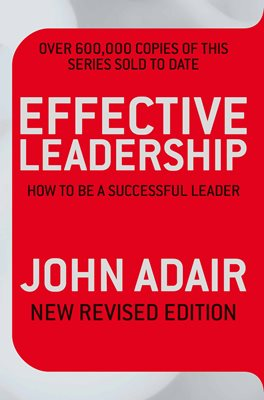 Book cover for Effective Leadership (NEW REVISED...