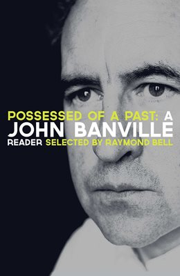 Book cover for Possessed of a Past: A John Banville...