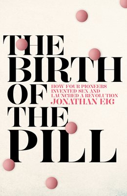 Book cover for The Birth of the Pill
