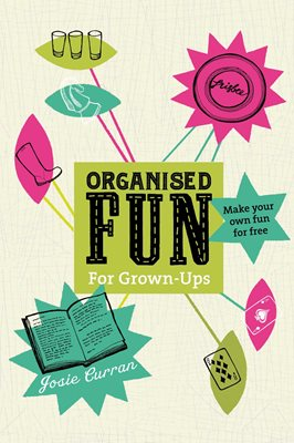 Organised Fun for Grown-Ups