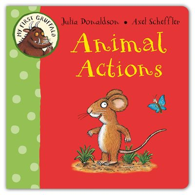 Book cover for My First Gruffalo: Animal Actions